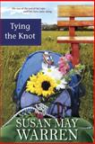 Tying the Knot, Susan May Warren, 1414313845
