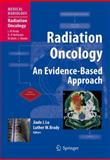 Radiation Oncology : An Evidence-Based Approach, Lu, Jiade J., 3540773843