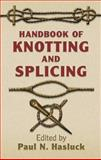 Handbook of Knotting and Splicing, Paul N. Hasluck, 048644385X