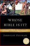 Whose Bible Is It?, Jaroslav Pelikan, 0670033855