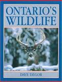Ontario's Wildlife, Dave Taylor, 0919783856