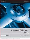 Using AutocCAD 2005 : Basics, Grabowski, Ralph, 1401883850
