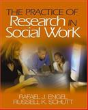 The Practice of Research in Social Work, Schutt, Russell K. and Engel, Rafael J., 1412913853
