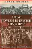 How Jewish Is Jewish History?, Rosman, Moshe, 1904113850