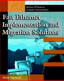 Fast EtherNet : Implementations and Migration Solutions, Nemzow, Martin A., 0070463859