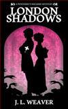 London Shadows, J. Weaver, 1495243850