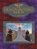 The Dragon Brothers Reign, J. A. Edwards, 1496923855