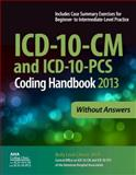 ICD-10-CM and ICD-10-PCS Coding Handbook, 2013 ed. , without Answers, Leon-Chisen, Nelly, 1556483856