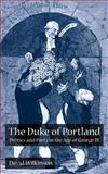 The Duke of Portland : Politics and Party in the Age of George III, Wilkinson, David, 0333963857