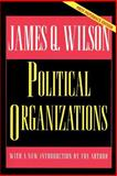 Political Organizations, Wilson, James Q., 069104385X
