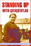 Standing up with Ga'axsta'las : Jane Constance Cook and the Politics of Memory, Church, and Custom, Robertson, Leslie A. and the Kwagu'l Gixsam Clan, 0774823852