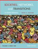 Societies, Networks, and Transitions, Volume II: Since 1450 : A Global History, Lockard, Craig A., 1285733851