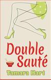 Double Sauté, Tamara Hart, 1492193852