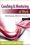 Coaching and Mentoring at Work : Developing Effective Practice, Connor, Mary and Pokora, Julia, 0335243851