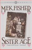 Sister Age, M. F. K. Fisher, 0394723856