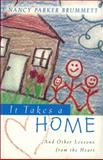 It Takes a Home, Nancy Parker Brummett, 0781433851