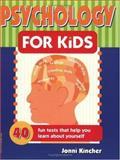 Psychology for Kids, Jonni Kincher, 0915793857