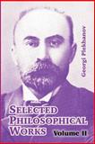 Selected Philosophical Works : Volume II, Plekhanov, Georgi, 1410213854