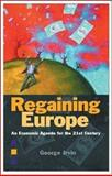 Regaining Europe : Economic Agenda for the 21st Century, Irvin, George, 1903403855
