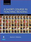 A Short Course in Teaching Reading : Practical Techniques for Building Reading Power, Mikulecky, Beatrice S., 0131363859