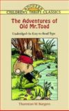 The Adventures of Old Mr. Toad, Thornton W. Burgess, 0486403858