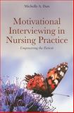 Motivational Interviewing in Nursing Practice : Empowering the Patient, Dart, Michelle A., 0763773859