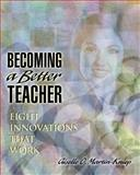 Becoming a Better Teacher : Eight Innovations That Work, Martin-Kniep, Giselle O., 0871203855