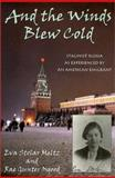 And the Winds Blew Cold, Eva Stolar Meltz and Rae Gunter Osgood, 0939923858