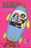 Fat Girls from Outer Space, Fran Orenstein, 0983173850