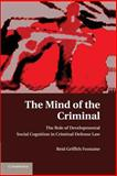 The Mind of the Criminal : The Role of Developmental Social Cognition in Criminal Defense Law, Fontaine, Reid Griffith, 1107673852