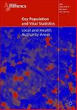 Key Population and Vital Statistics : Local and Health Authority Areas, Office for National Statistics, 1403993858