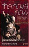 The Novel Now : Contemporary British Fiction, Bradford, Richard, 1405113855