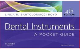 Dental Instruments : A Pocket Guide, Boyd, Linda Bartolomucci, 1437723853