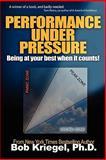 Performance under Pressure, Bob Kriegel, 1574723855