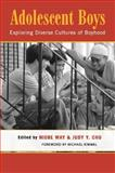 Adolescent Boys : Exploring Diverse Cultures of Boyhood, Chu, Judy Y., 0814793851