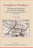 Gratefull to Providence : The Diary and Accounts of Matthew Flinders, Surgeon, Apothecary, and Man-Midwife, 1775-1802, , 0901503851