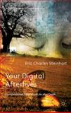Your Digital Afterlives : Computational Theories of Life after Death, Steinhart, Eric Charles, 1137363851
