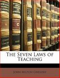 The Seven Laws of Teaching, John Milton Gregory, 1141843854