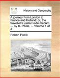 A Journey from London to France and Holland, Robert Poole, 1170553850
