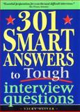301 Smart Answers to Tough Interview Questions, Vicky Oliver, 1402203853