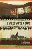 Sweetwater Run, Jan Watson, 1414323859