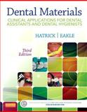 Dental Materials : Clinical Applications for Dental Assistants and Dental Hygienists, Hatrick, Carol Dixon and Eakle, W. Stephen, 1455773859