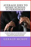 Average Joes to Home School Superheroes, Gerald McKoy and Susan Beatty, 1480113859
