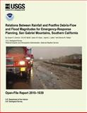 Relations Between Rainfall and Postfire Debris-Flow and Flood Magnitudes for Emergency-Response Planning, San Gabriel Mountains, Southern California, U. S. Department U.S. Department of the Interior, 1495373851