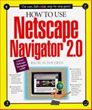 How to Use Netscape Navigator 2.0, Schwerin, Rick, 1562763857
