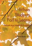 When Students Fail to Learn : Protocols for a Schoolwide Response, Glaude, Catherine, 1935543857