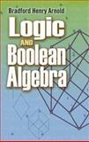 Logic and Boolean Algebra, Arnold, Bradford Henry and Mathematics Centre Staff, 0486483851