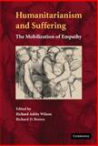 Humanitarianism and Suffering : The Mobilization of Empathy, Brown, Richard D., 0521883857