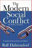 The Modern Social Conflict : The Politics of Liberty, Dahrendorf, Ralf, 0765803852