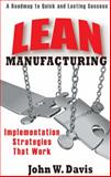 Lean Manufacturing Implementation Strategies, Davis, John, 0831133856